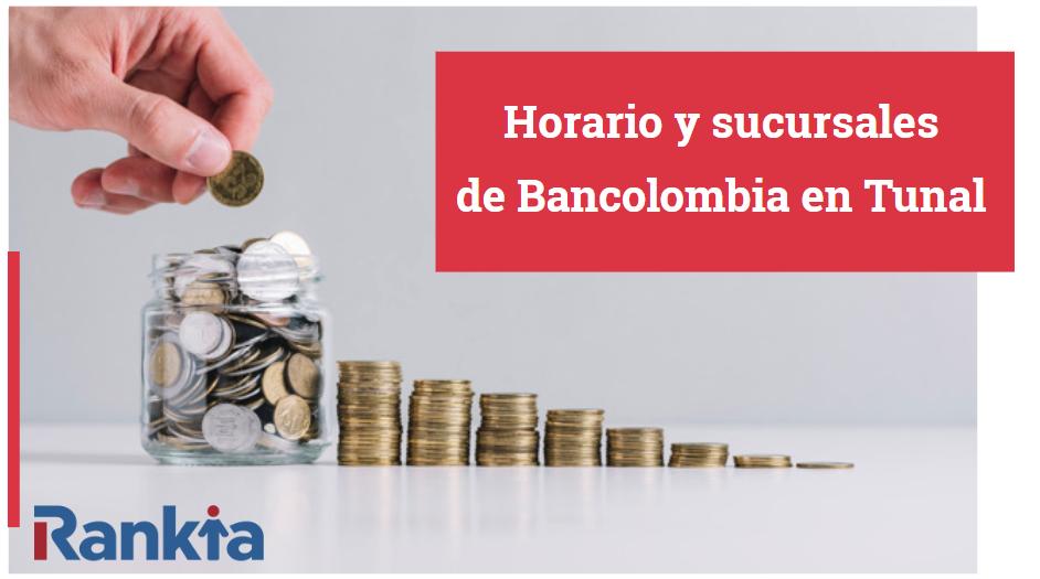 Horario y sucursales de Bancolombia en Tunal