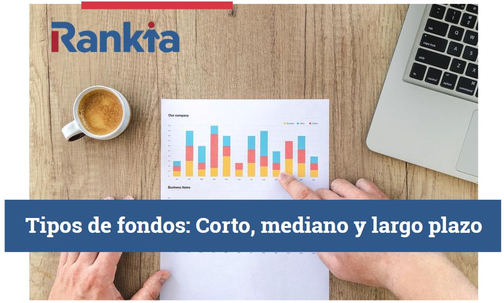 Tipos de fondos: Corto, medianos y largo plazo