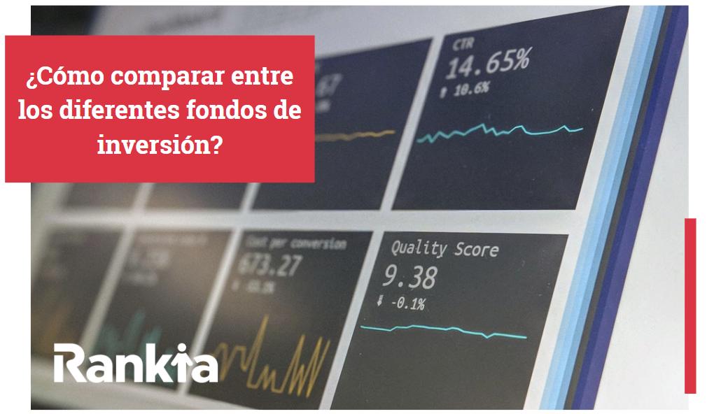 ¿Cómo comparar entre diferentes fondos de inversión?