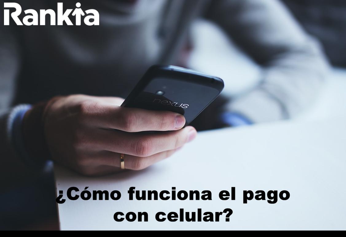 ¿Cómo funciona el pago con celular?
