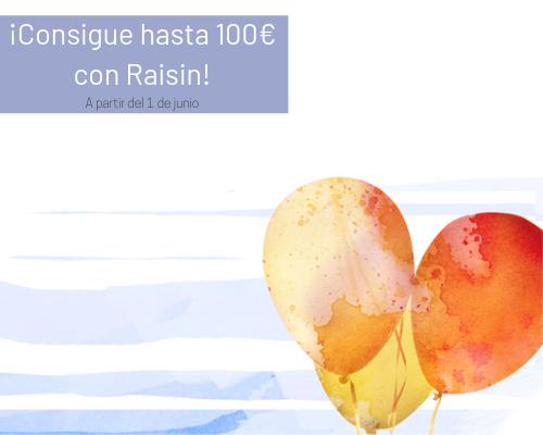 Consigue hasta 100€ con Raisin