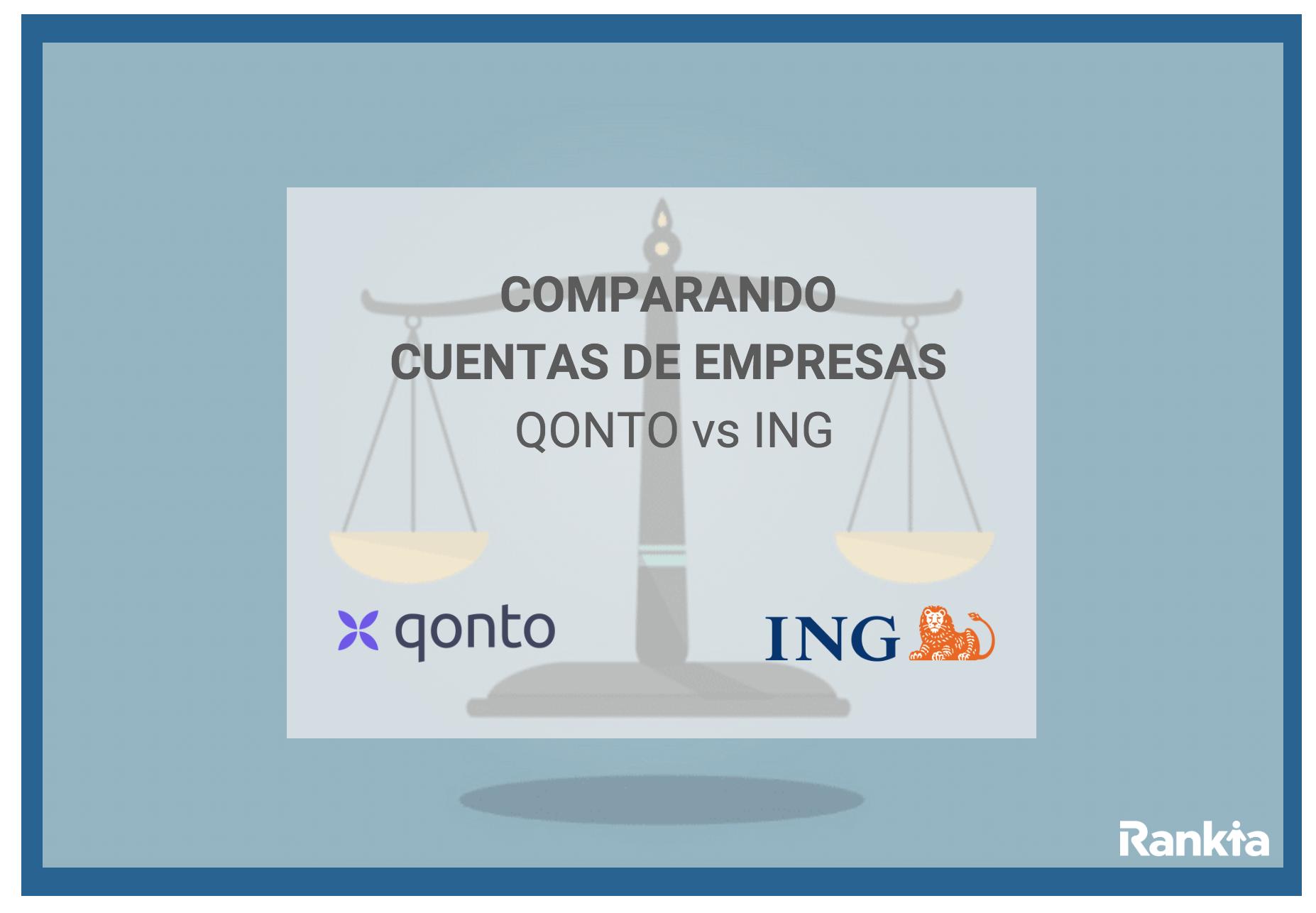 Comparativa cuentas de empresas: qonto vs ing