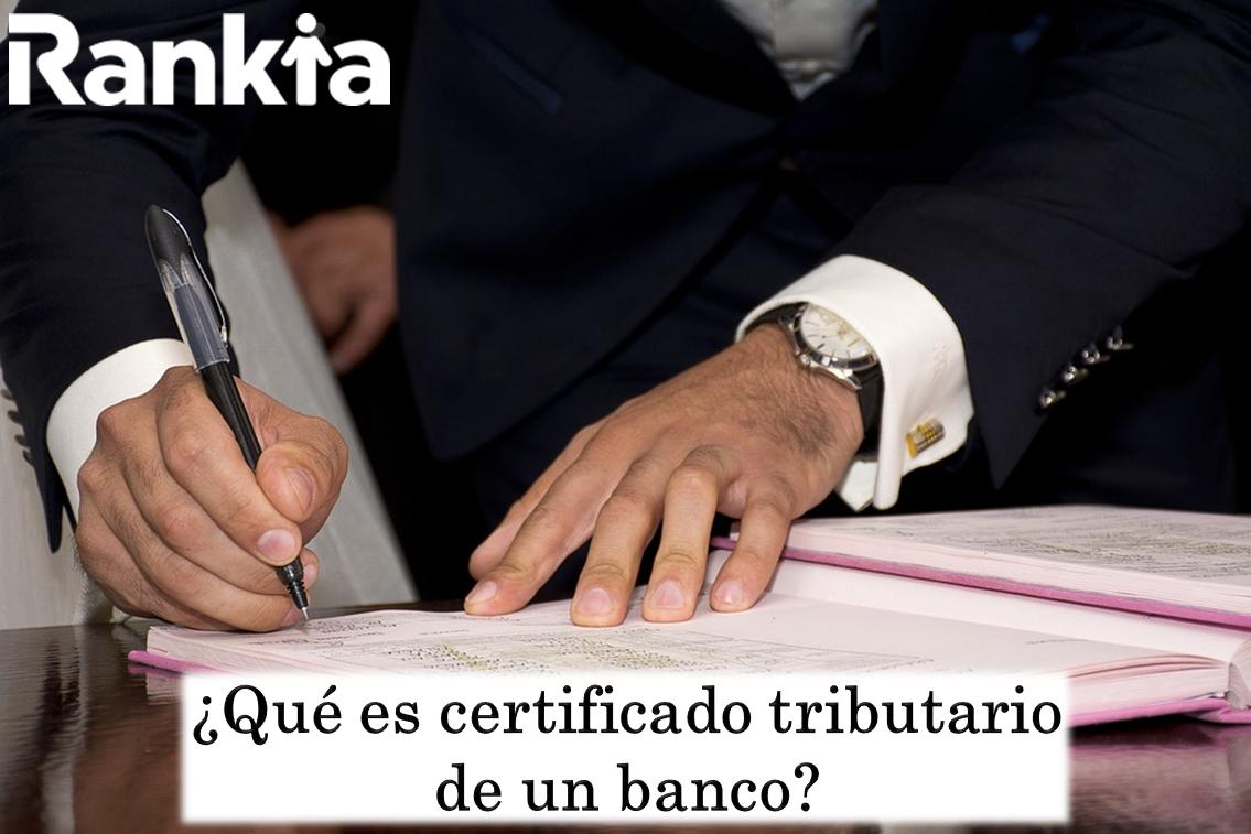 ¿Qué es certificado tributario de un banco?