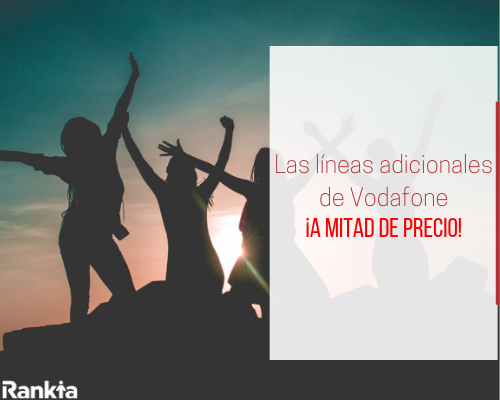 Las líneas adicionales de Vodafone a mitad de precio