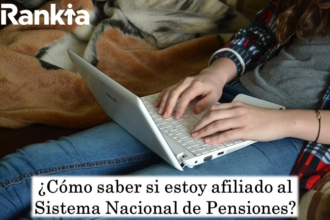 ¿Cómo saber si estoy afiliado al Sistema Nacional de Pensiones?