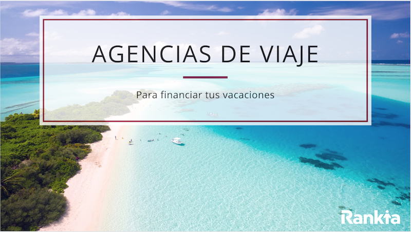 agencia viajes financiar vacaciones
