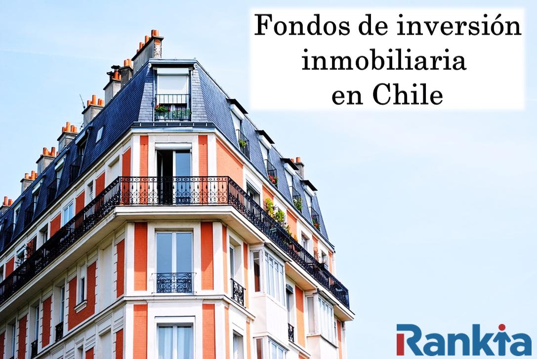 Fondos de inversión inmobiliarios en Chile