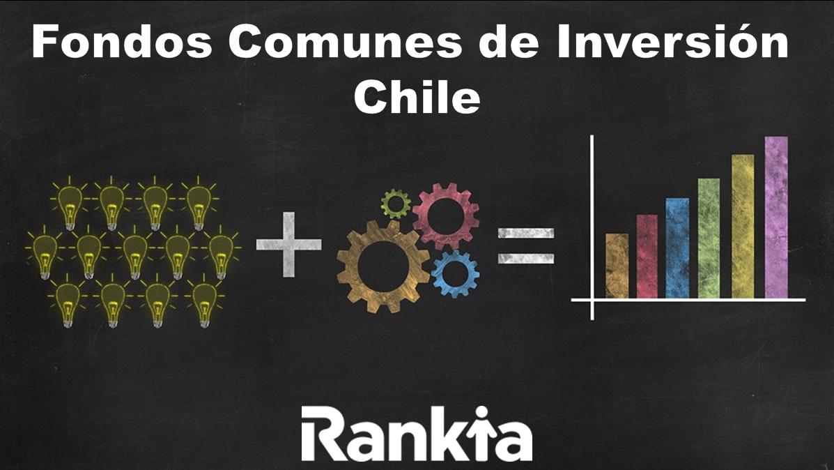 Fondos Comunes de Inversión Chile