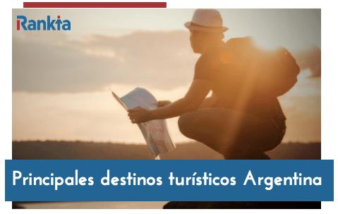 Principales destinos turísticos de Argentina