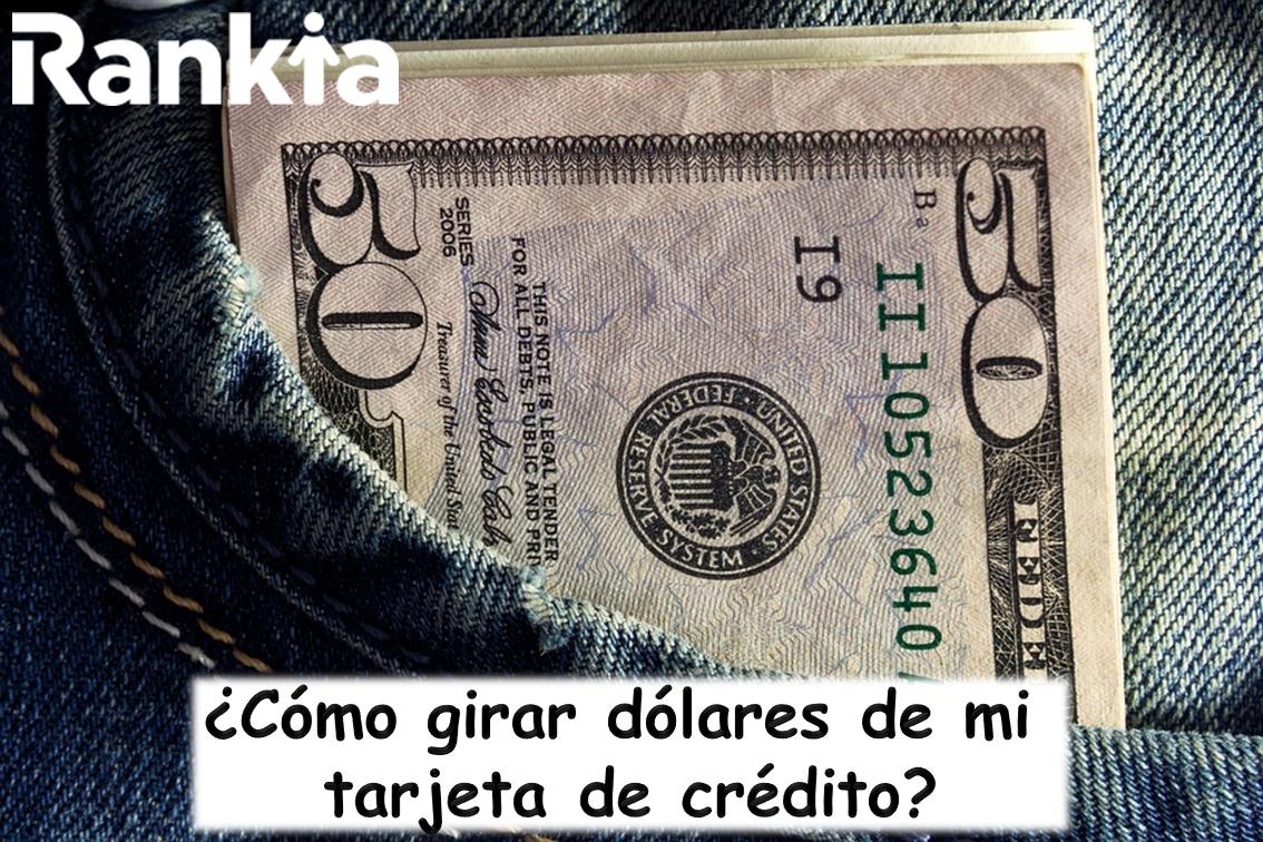 ¿Cómo girar dólares de mi tarjeta de crédito?