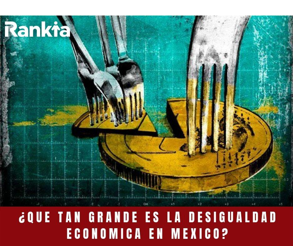 ¿Qué tan grande es la desigualdad económica en México?, Edgar Arenas, Pobreza México