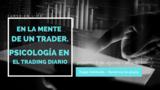 En la mente de un trader. Psicología en el trading diario