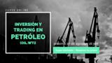 Inversión y trading en Petróleo (OIL.WTI)