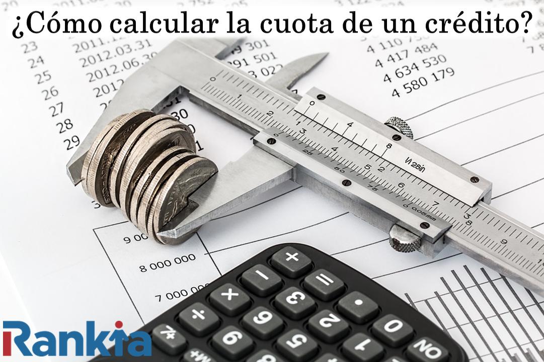 ¿Cómo calcular la cuota de un crédito?
