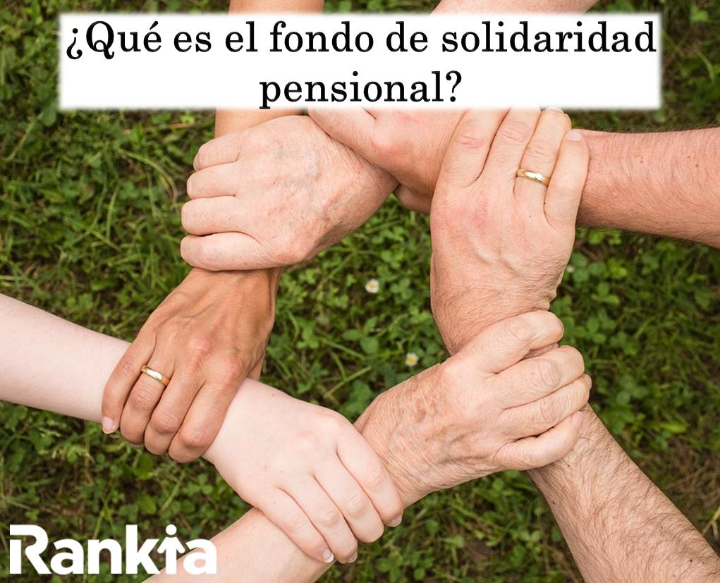 ¿Qué es el Fondo de Solidaridad Pensional?