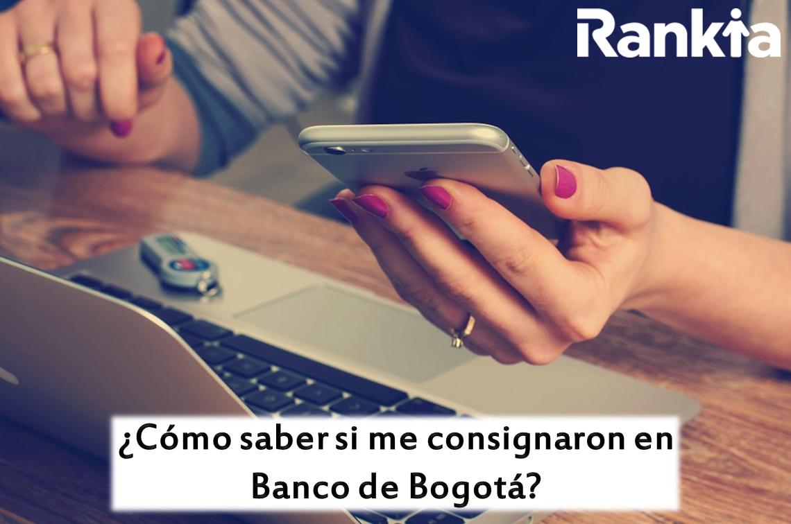 ¿Cómo saber si me consignaron en Banco de Bogotá?