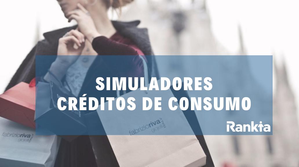 Simuladores de Créditos de Consumo: ¿Cuánto puedo pedir?