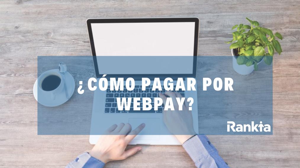 ¿Cómo pagar por Webpay?