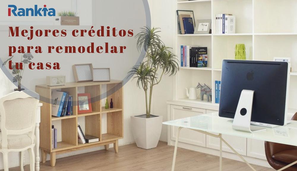 Mejores créditos para remodelar tu casa