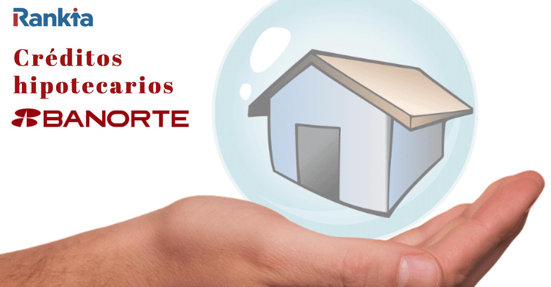 Créditos hipotecarios Banorte