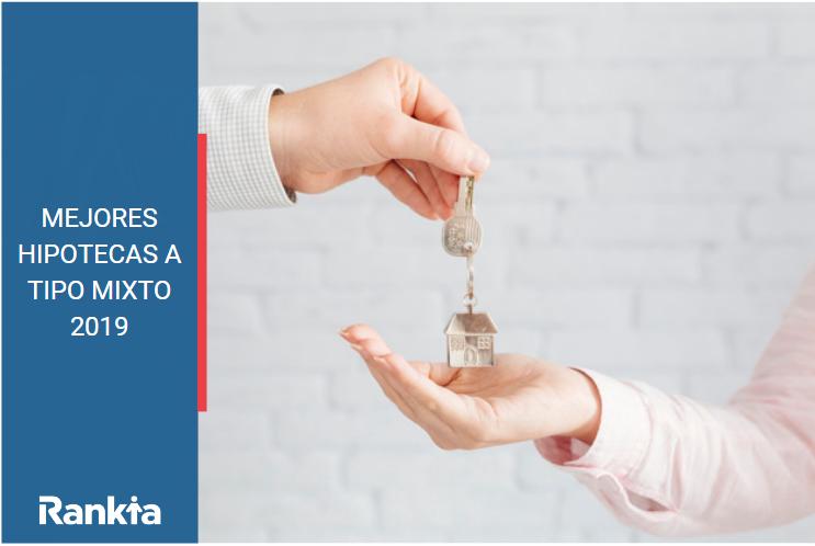 Mejores Hipotecas a Tipo Mixto 2019