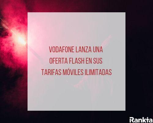 Vodafone lanza una oferta flash