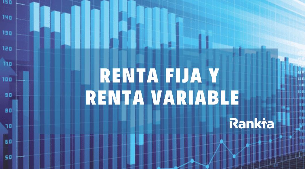 ¿Qué es la renta fija y renta variable? Ejemplos