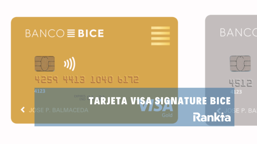 Tarjeta Visa Signature BICE: requisitos y beneficios