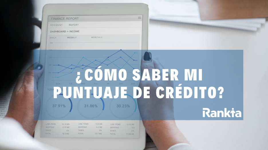 ¿Cómo saber mi puntaje de crédito?