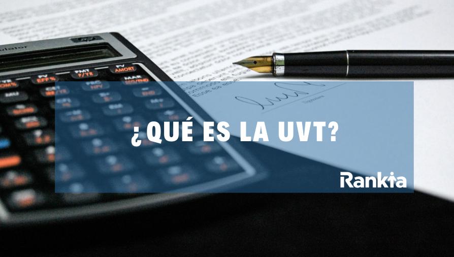 ¿Qué es la UVT? Unidad de Valor Tributario