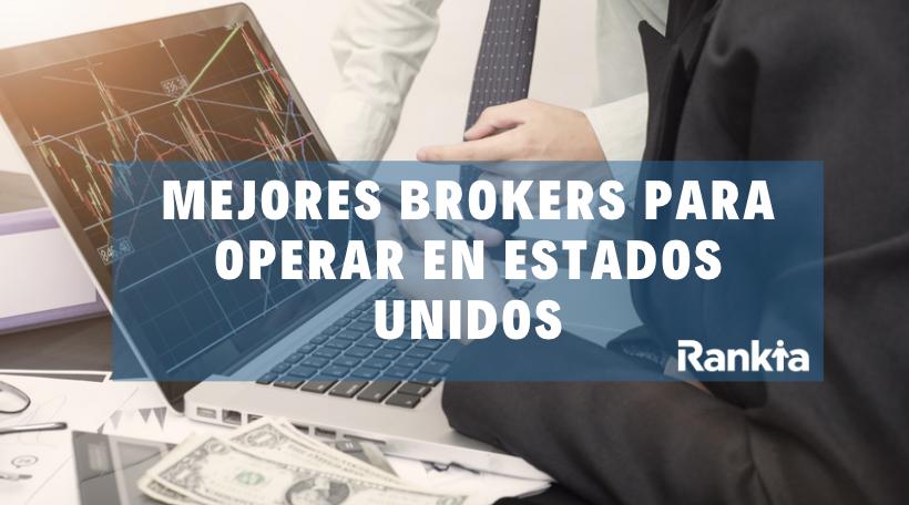 Mejores brokers para operar en Estados Unidos