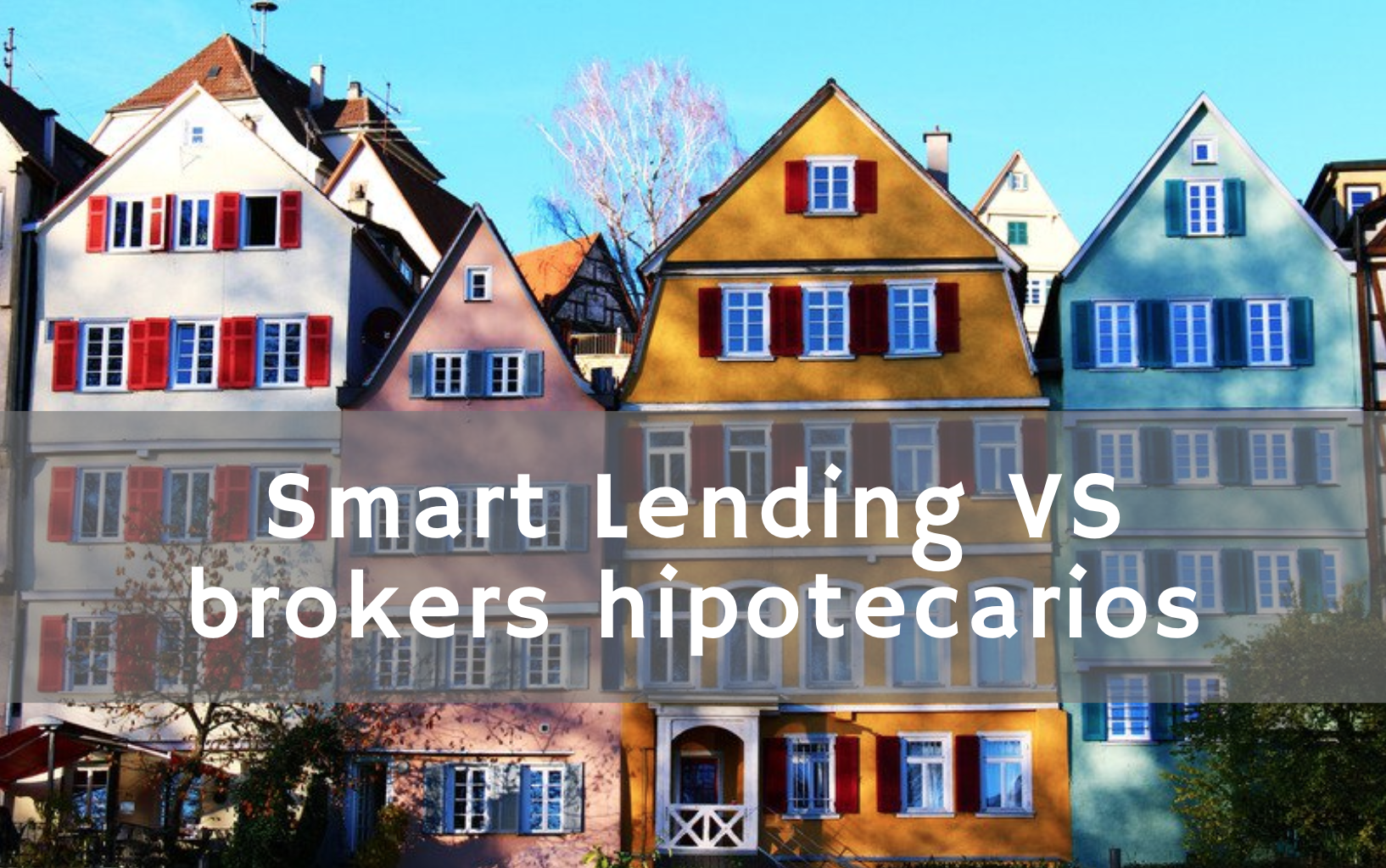 Smart Lending vs Brokers hipotecarios