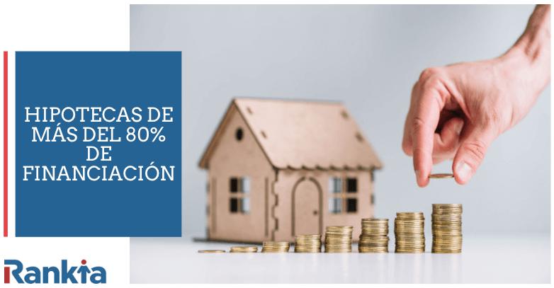 Hipotecas de más del 80% de financiación