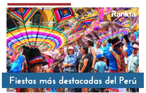 Fiestas más destacadas del Perú