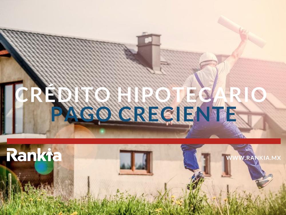 Crédito hipotecario pago creciente