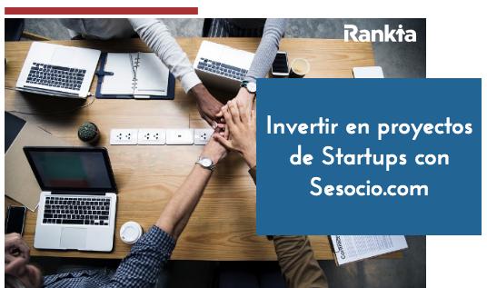 Sesocio.com: ¿Cómo invertir en proyectos de Startups?