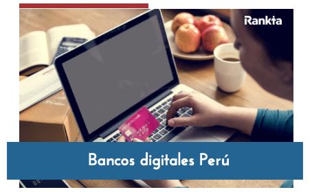 ¿Qué bancos digitales existen en Perú?