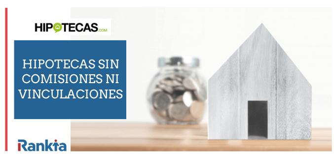 Hipotecas.com: hipotecas sin comisiones ni vinculaciones