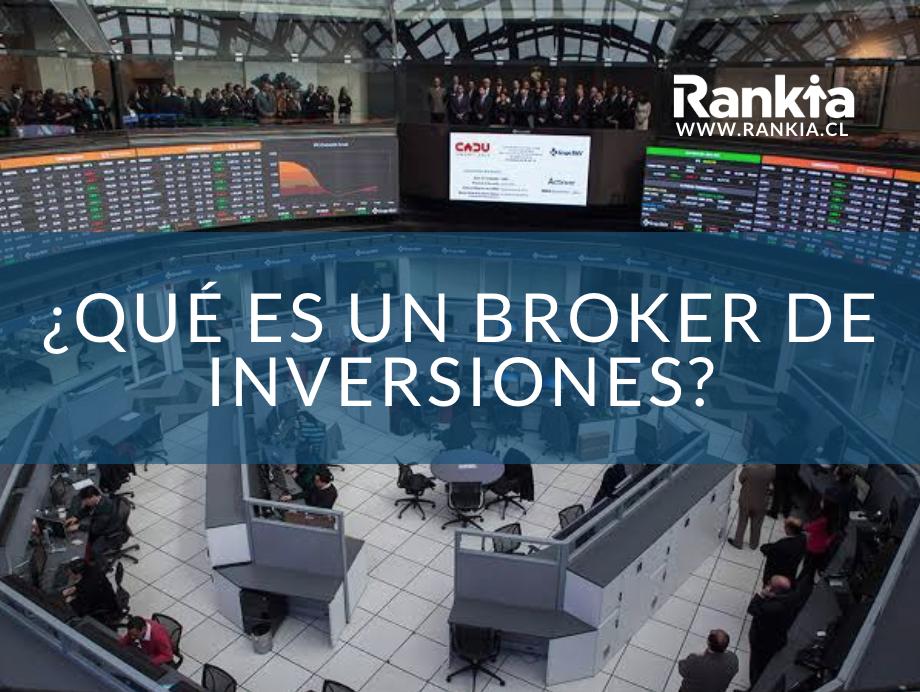 ¿Qué es un broker de inversiones?