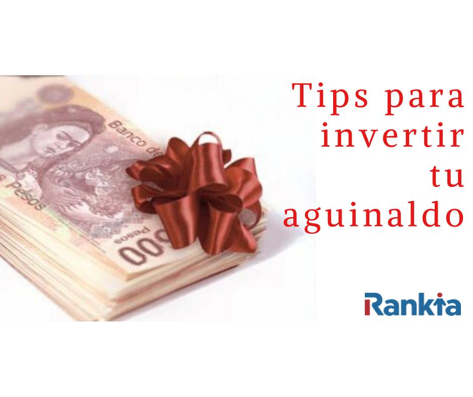 Tips para invertir tu aguinaldo