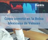 Cómo invertir en la bolsa mexicana de valores