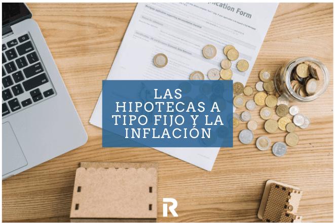Las hipotecas a tipo fijo y la inflación