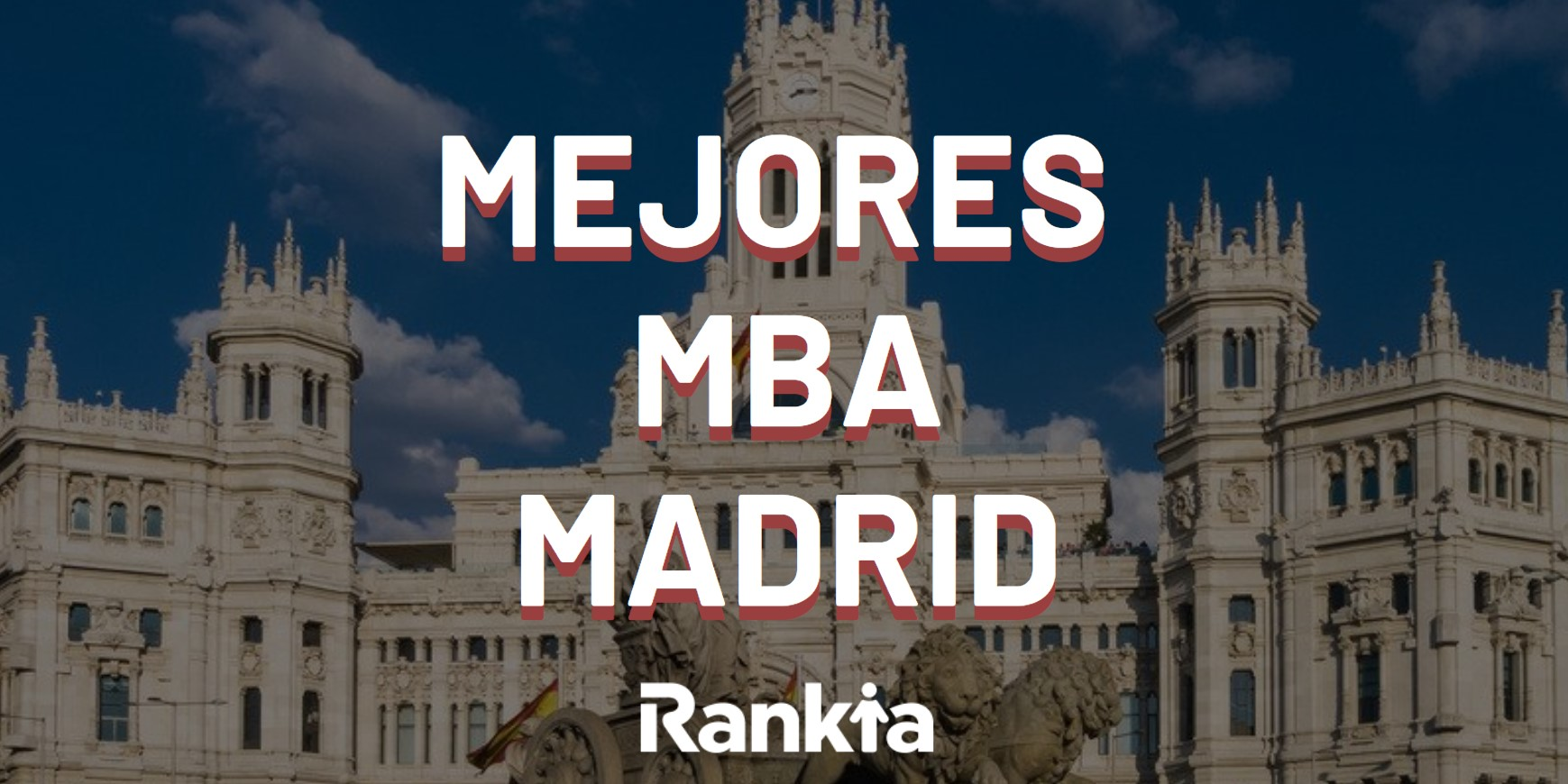 Ranking Mejores MBA Madrid
