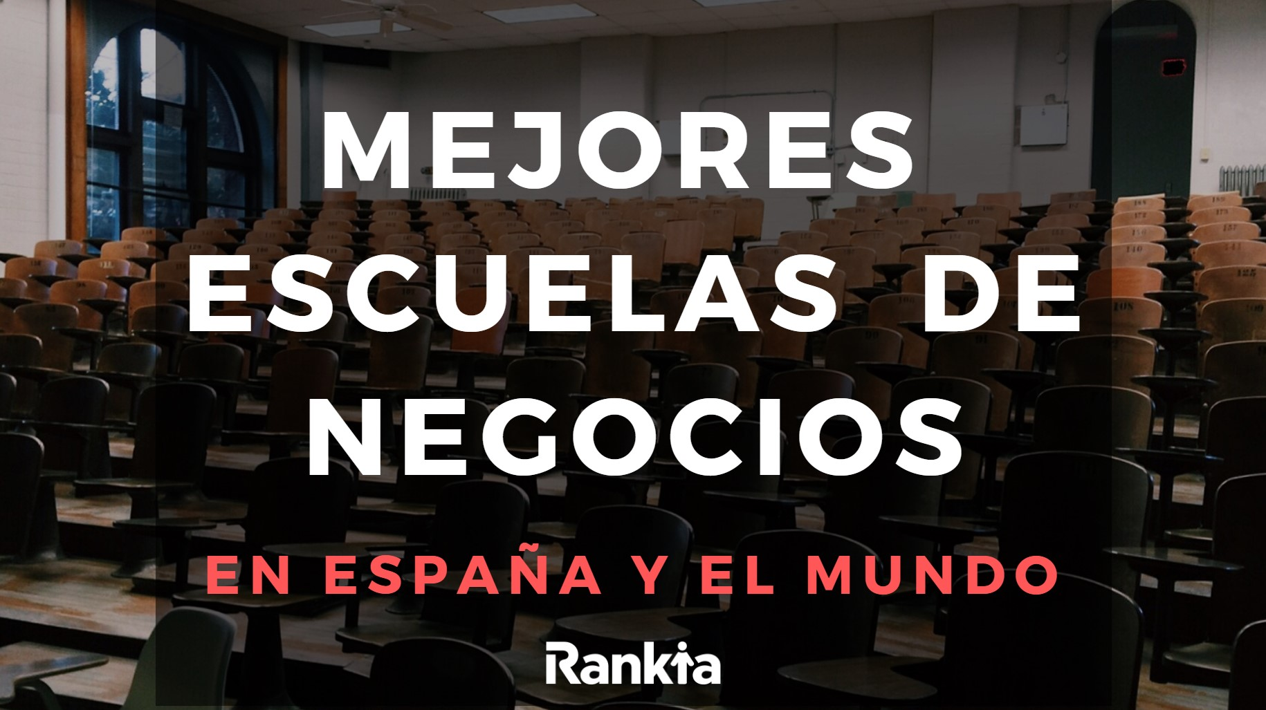 Mejores Escuelas de Negocios en España y el Mundo