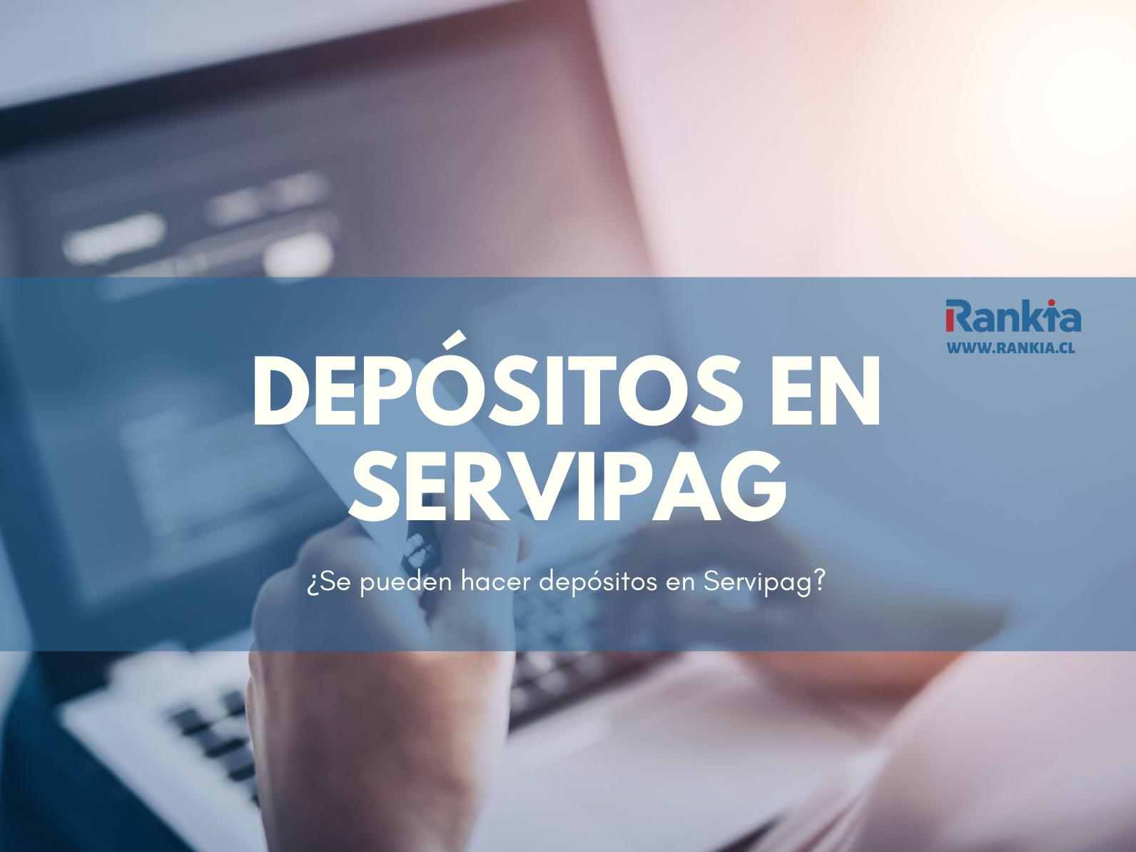 ¿Se pueden hacer depósitos en Servipag?