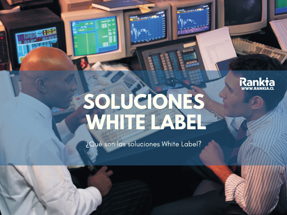 ¿Qué son las soluciones White Label y cómo las utilizan los brokers?