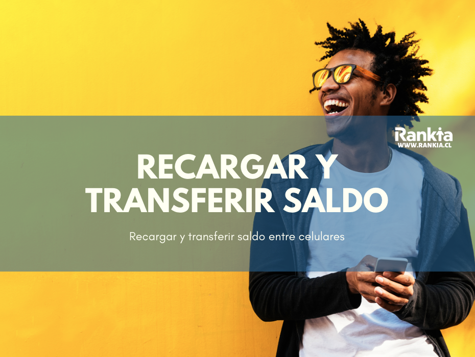 Recargar y transferir saldo entre celulares: Movistar, Entel, Claro Chile, Virgin Mobile