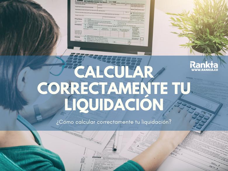 ¿Cómo calcular correctamente tu liquidación?