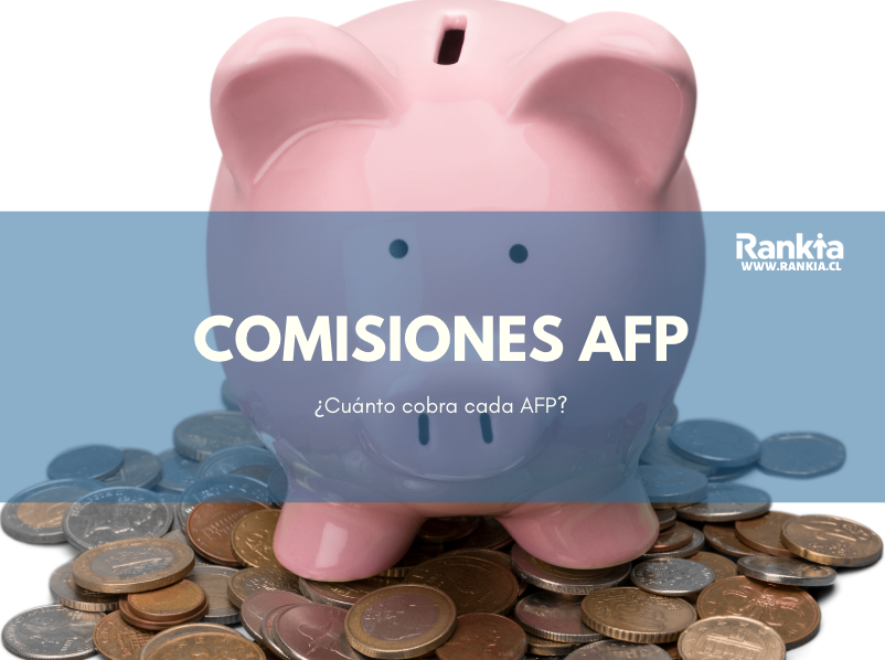 Comisiones AFP 2020: ¿Cuánto cobra cada AFP?