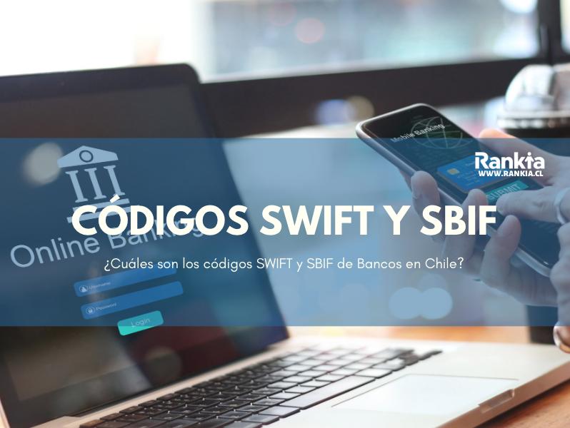¿Cuáles son los códigos SWIFT y SBIF de Bancos en Chile?